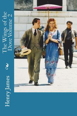 The Wings of the Dove Volume 2 - James, Henry