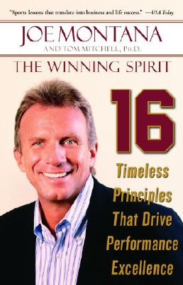 The Winning Spirit: 16 Timeless Principles That Drive Performance Excellence - Montana, Joe, and Mitchell, Tom