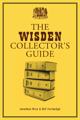 The Wisden Collector's Guide - Rice, Jonathan, and Renshaw, Andrew