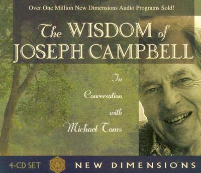The Wisdom of Joseph Campbell - Campbell, Joseph, and Toms, Michael