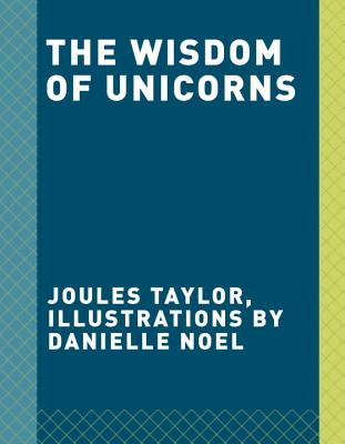 The Wisdom of Unicorns - Taylor, Joules