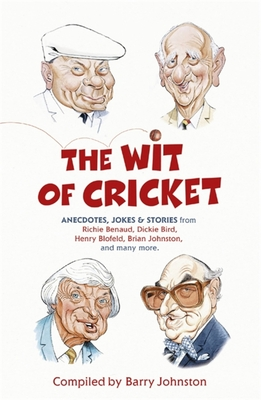 The Wit of Cricket - Johnston, Barry