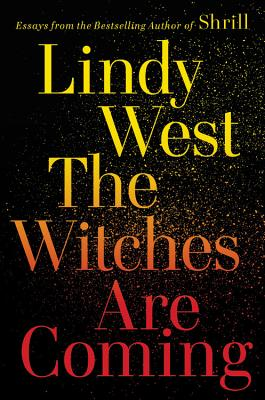 The Witches Are Coming - West, Lindy