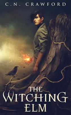 The Witching Elm - Hart, John, MD (Editor), and Crawford, C N