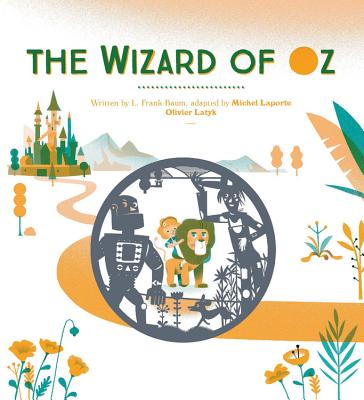 The Wizard of Oz - Baum, L Frank, and Laporte, Michel (Adapted by)