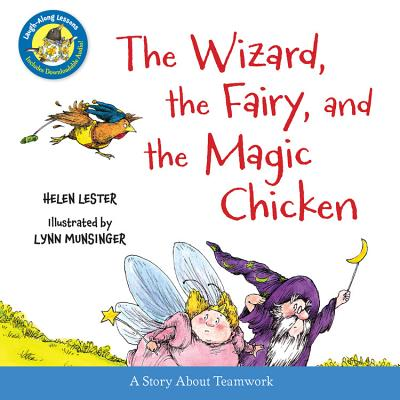 The Wizard, the Fairy, and the Magic Chicken - Lester, Helen, and Munsinger, Lynn (Illustrator)