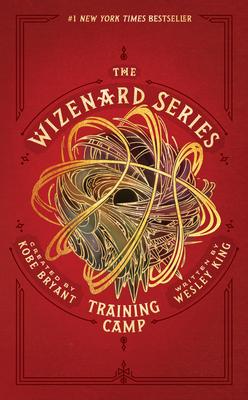 The Wizenard Series: Training Camp - Bryant, Kobe, and King, Wesley