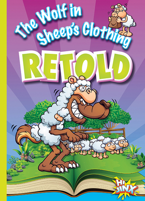 The Wolf in Sheep's Clothing Retold - Braun, Eric