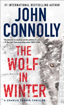 The Wolf in Winter: A Charlie Parker Thriller - Connolly, John