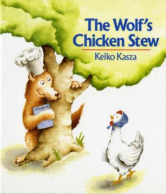The Wolf's Chicken Stew - Kasza, Keiko