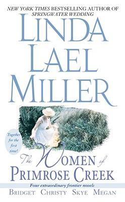 The Women of Primrose Creek - Miller, Linda Lael