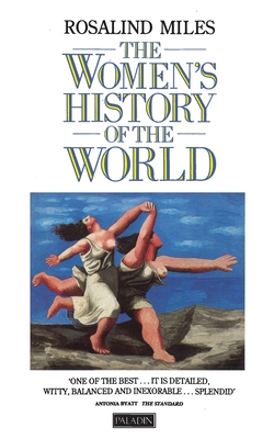 The Women's History of the World - Miles, Rosalind