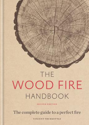 The Wood Fire Handbook - Thurkettle, Vincent