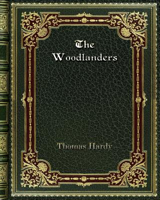 The Woodlanders - Hardy, Thomas
