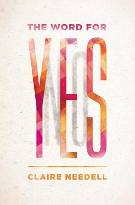 The Word for Yes - Needell, Claire
