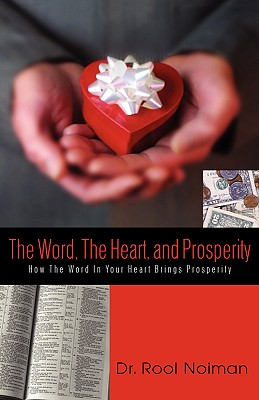 The Word, the Heart, and Prosperity - Noiman, Rool