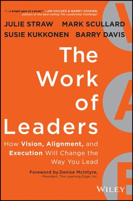 The Work of Leaders: How Vision, Alignment, and Execution Will Change the Way You Lead -- Custom Version - Straw