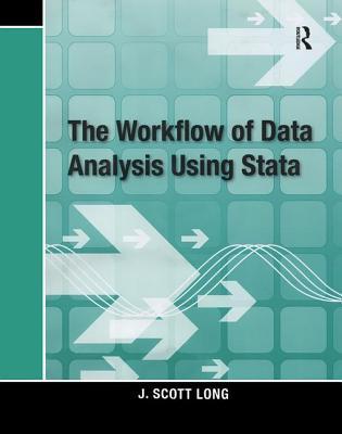 The Workflow of Data Analysis Using Stata - Long, J Scott