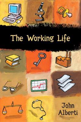 The Working Life - Alberti, John