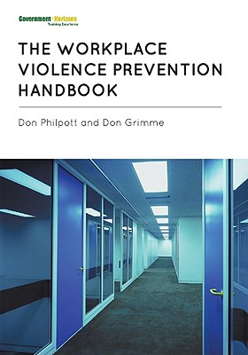 The Workplace Violence Prevention Handbook - Philpott, Don