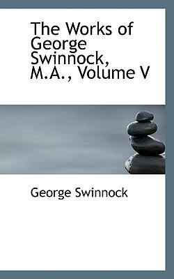 The Works of George Swinnock, M.A., Volume V - Swinnock, George