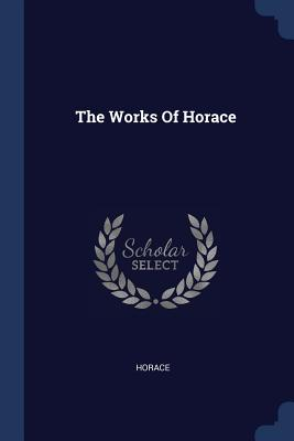 The Works of Horace - Horace (Creator)