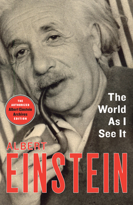 The World as I See It - Einstein, Albert, and Berger, Neil (Introduction by)