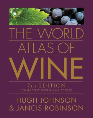 The World Atlas of Wine - Johnson, Hugh, and Robinson, Jancis