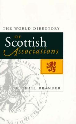 The World Directory of Scottish Associations - Brander, Michael
