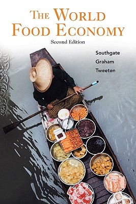 The World Food Economy - Southgate, Douglas D, and Graham, Douglas H, and Tweeten, Luther G
