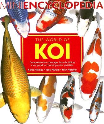 The World of Koi - Fletcher, Nick, and Pitham, Tony, and Holmes, Keith