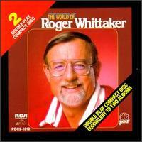 The World of Roger Whittaker [Pair] - Roger Whittaker