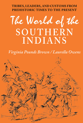 The World of Southern Indians - Brown, Virginia Pounds