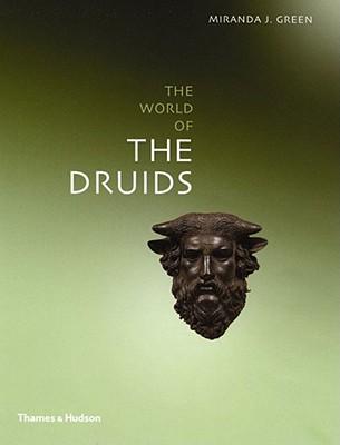 The World of the Druids - Green, Miranda J