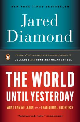 The World Until Yesterday: What Can We Learn from Traditional Societies? - Diamond, Jared