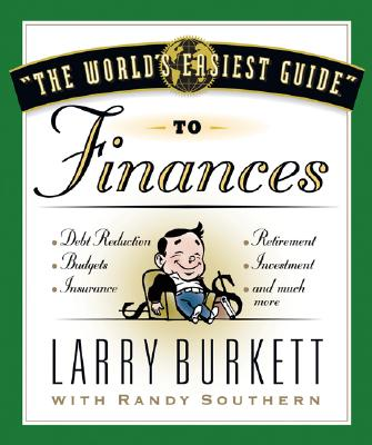 The World's Easiest Guide to Finances - Burkett, Larry, and Southern, Randy