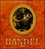 The World's Greatest Composers: Handel [Collector's Edition]