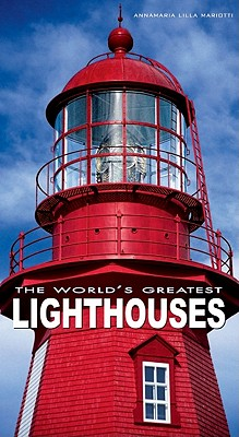 The World's Greatest Lighthouses - Mariotti, Annamaria