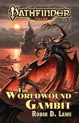 The Worldwound Gambit - Laws, Robin D, and Mona, Erik (Editor), and Sutter, James L (Editor)