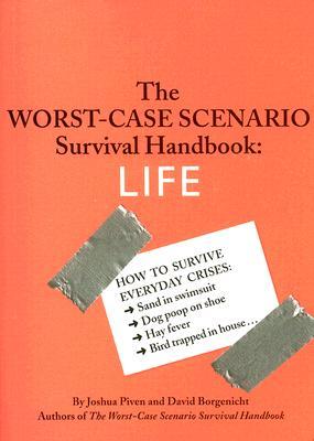The Worst-Case Scenario Survival Handbook: Life - Piven, Joshua