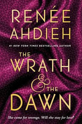 The Wrath & the Dawn - Ahdieh, Renée
