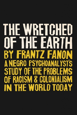 The Wretched of the Earth - Fanon, Frantz