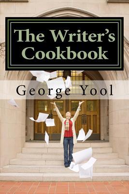 The Writer's Cookbook - Yool, George Richard