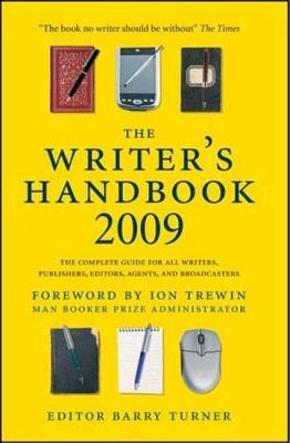 The Writer's Handbook: The Complete Guide for All Writers, Publishers, Editors, Agents and Broadcasters - Turner, Barry (Editor)