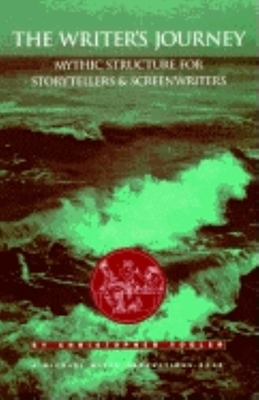 The Writer's Journey: Mythic Structure for Storytellers and Screenwriters - Vogler, Christopher
