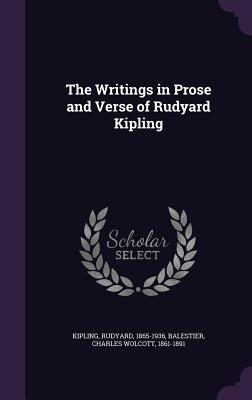 The Writings in Prose and Verse of Rudyard Kipling - Kipling, Rudyard, and Balestier, Charles Wolcott