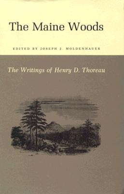 The Writings of Henry David Thoreau: The Maine Woods - Thoreau, Henry David, and Moldenhauer, Joseph J (Editor)