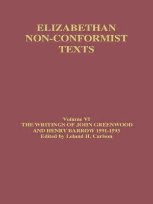 The Writings of John Greenwood and Henry Barrow 1591-1593 - Greenwood, John