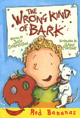 The Wrong Kind of Bark - Donaldson, Julia