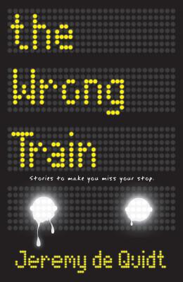 The Wrong Train - De Quidt, Jeremy